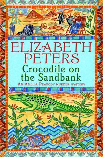 Crocodile on the Sandbank (Amelia Peabody Murder Mystery Series), by Elizabeth Peters.