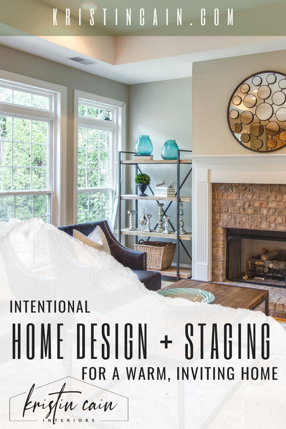 Intentional Home Design Home Staging By Kristin Cain Interiors In 2020 Home Staging Learn Interior Design Interior Design Help