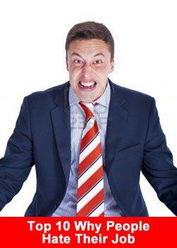 10 reasons why people hate their job job jobsearch jobs 9to5 - Reasons Why People Hate Their Jobs