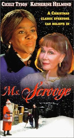 """Ms Scrooge ( 1997) An updated version of a """"Christmas Carol"""" that changes the lead character of the miserly Ebenezer to a woman named Ebenita Scrooge ( Cicely Tyson)"""