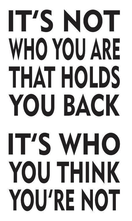 Inspirational STENCIL **It's not who you are that holds you back**12