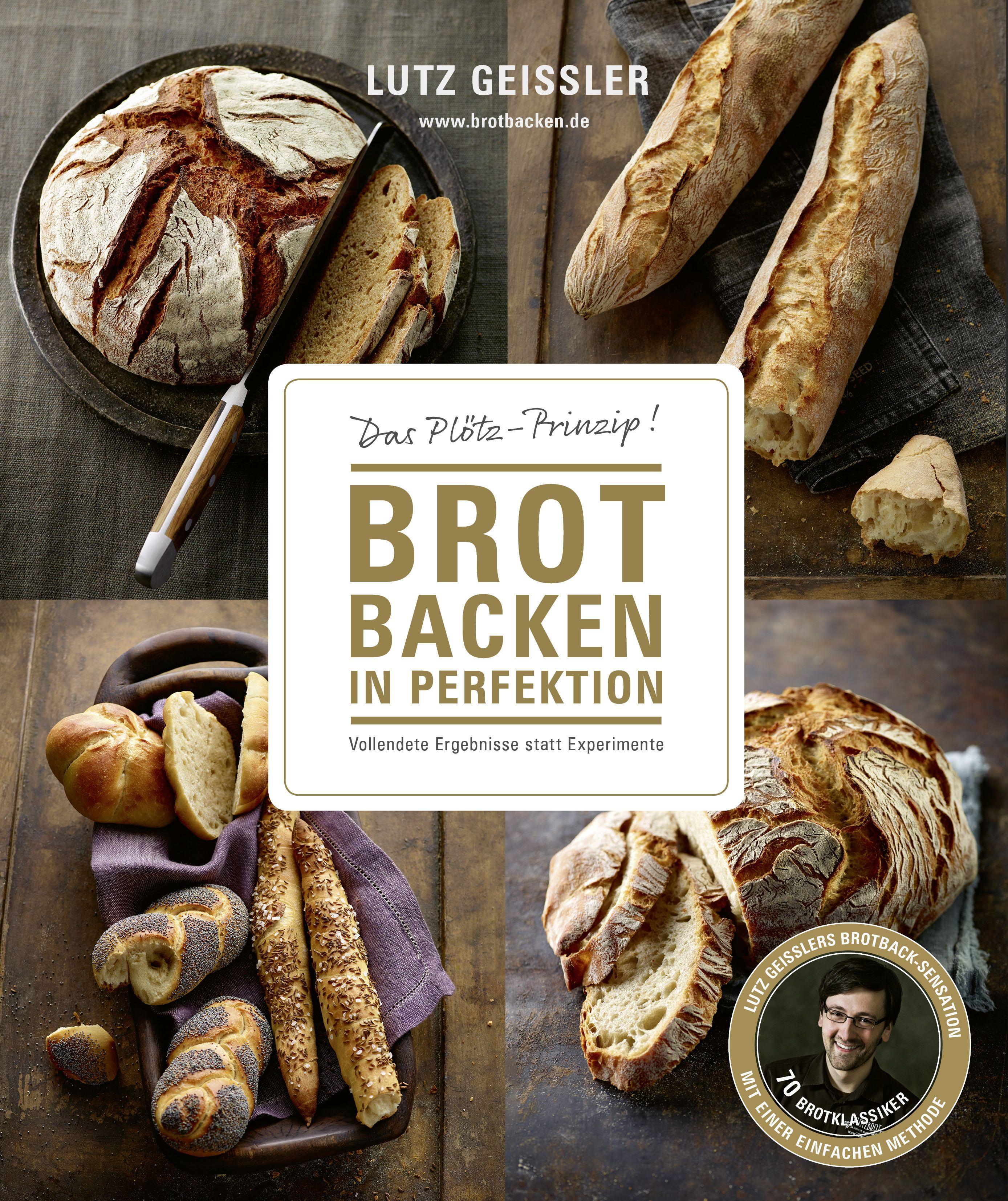 Brot Backen In Perfektion Mit Sauerteig Das Plotz Prinzip Vollendete Ergebnisse Statt Experimente In 2020 Brot Backen Backen Teig