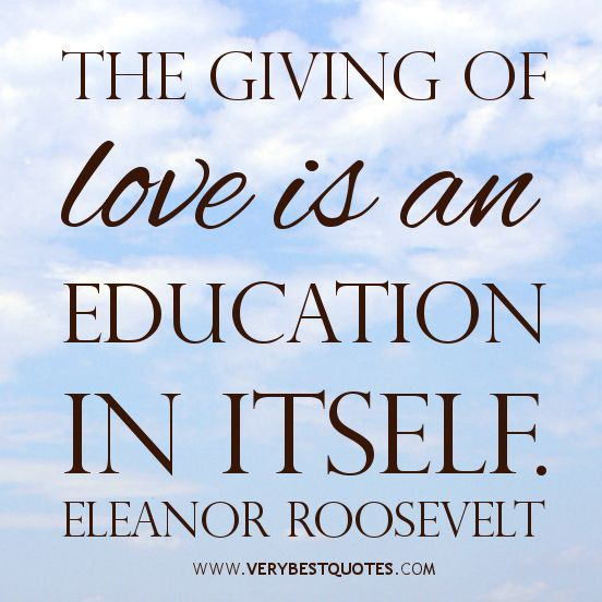 Giving Love Quotes Extraordinary Eleanor Roosevelt Quote About Education  Google Search  Secret