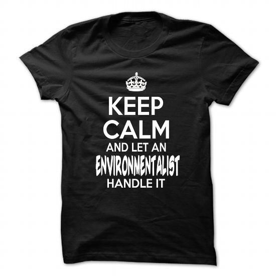 Keep Calm And Let Environmentalist Handle It - Funny Job Shirt !!! Hoodies, Funny Tee Shirts