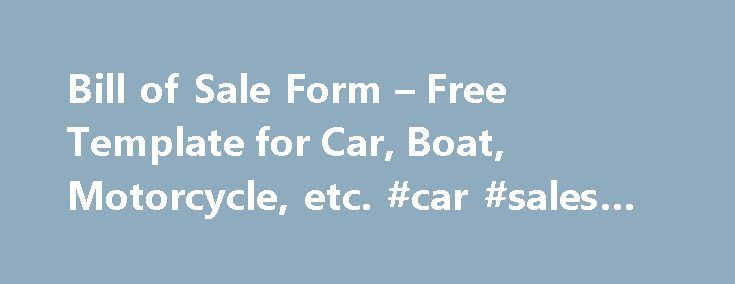 Bill of Sale Form u2013 Free Template for Car, Boat, Motorcycle, etc - automotive bill of sale