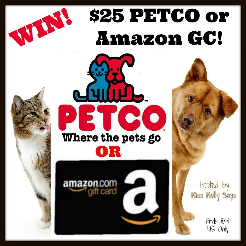 Win A 25 Petco Or Amazon Gift Card Ends 8 14 Us Only Pets