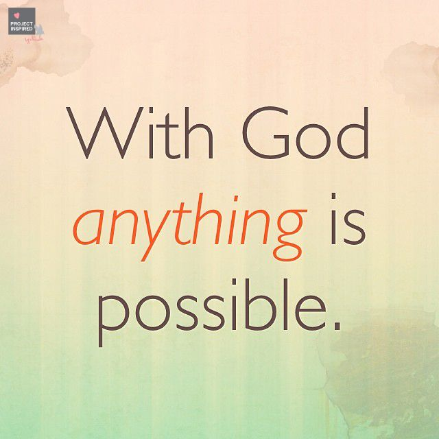 With God Anything Is Possible Projectinspired Christian Quotes