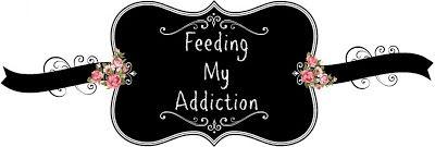 Feeding My Addiction