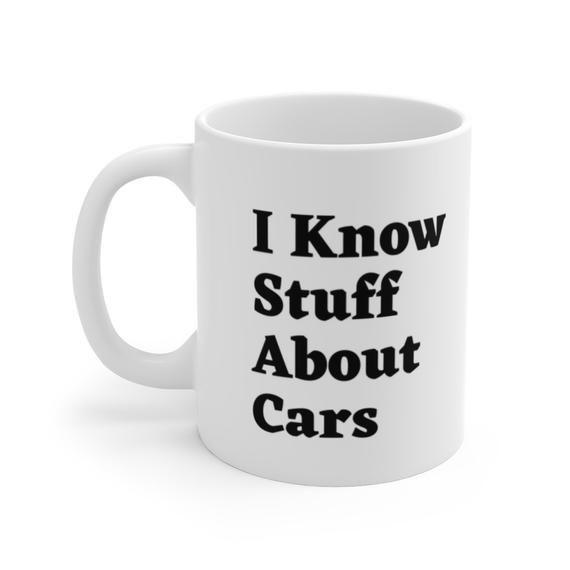 I Know Stuff About Cars Mechanic Gift Mug