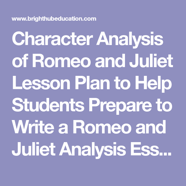 Essay On Play Character Analysis Of Romeo And Juliet Lesson Plan To Help Students Prepare  To Write A Romeo Samples Of Definition Essays also Persuasive Essay Sample High School Character Analysis Of Romeo And Juliet Lesson Plan To Help Students  Legalize Gay Marriage Essay