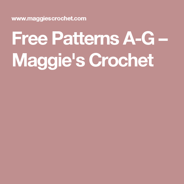 Free Patterns A G Maggie S Crochet Free Pattern