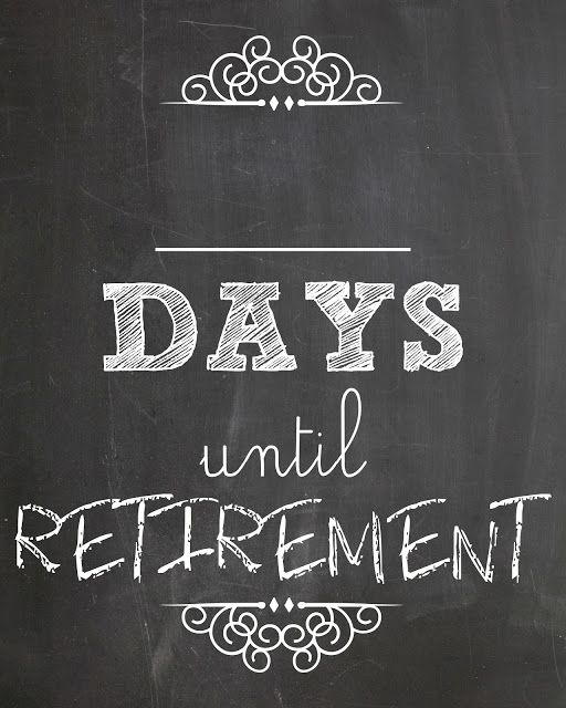 picture about Retirement Countdown Calendar Printable referred to as Lookie What I Did: Countdown in the direction of Retirement Retirement