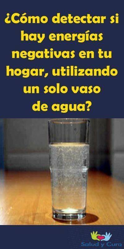 Cómo Detectar Si Hay Energías Negativas En Tu Hogar Utilizando Un Solo Vaso De Agua Vaso De Agua Limpiar Malas Energias Limpieza De Malas Energias