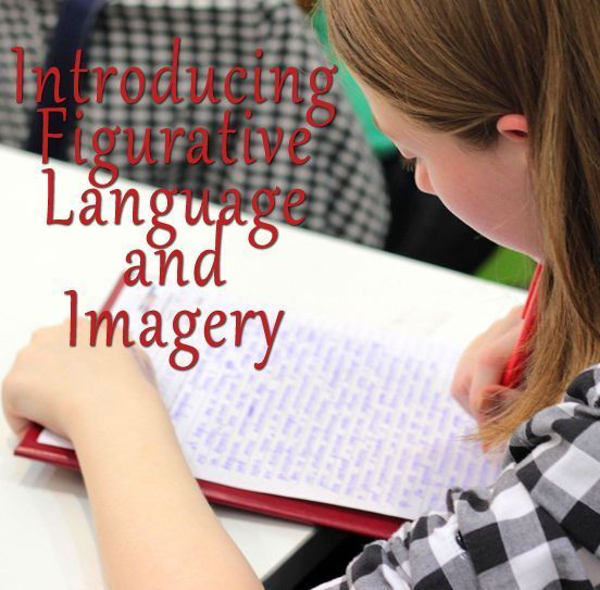 Introducing Figurative Language and Imagery - suggestions for introducing and using figurative language along with your regularly-planned reading and writing lessons throughout the year