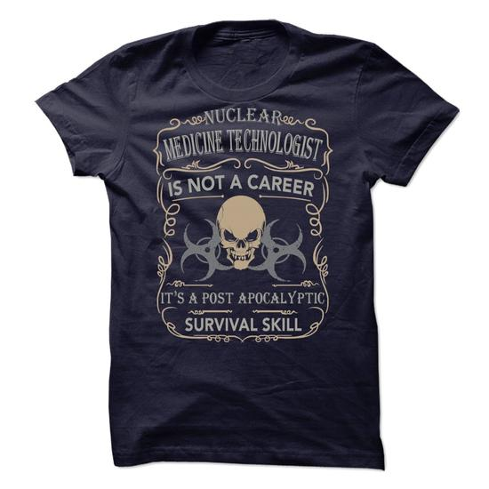 Nuclear medicine technologist post apocalyptic survival for Nuclear medicine t shirts