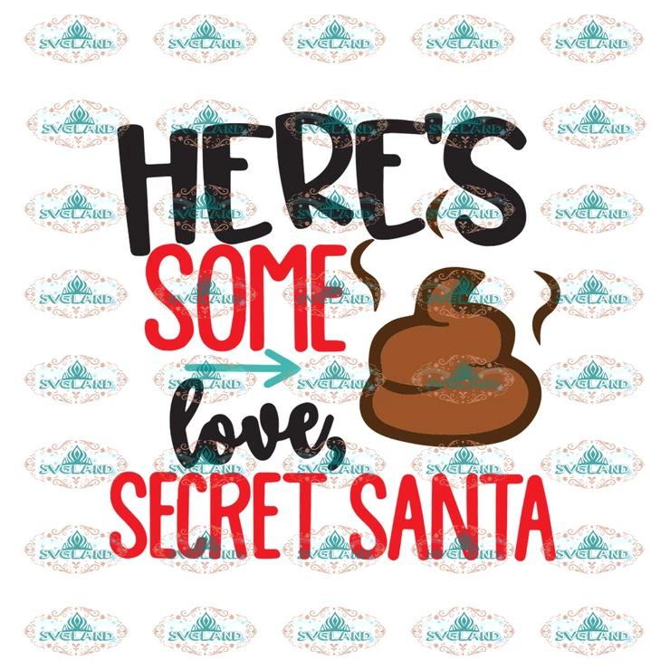 Download Here some love, secret santa, santa, santa svg, Christmas ...