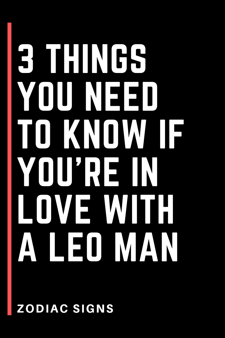 3 Things You Need To Know If Youre In Love With A Leo Man  Flaming -8935