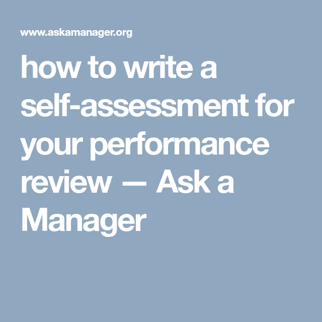 How To Write A Self Assessment For Your Performance Review Ask Manager Resume