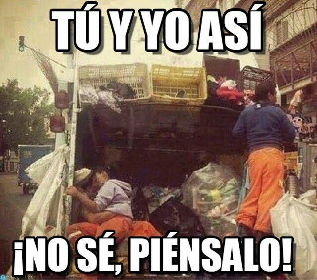 Nose Piensalo En El Camion De La Basura Jajaja D Memes Pinterest Memes Humor