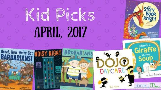 Kid Picks April 2017 | LibraryMom Picture Book Suggestions ...