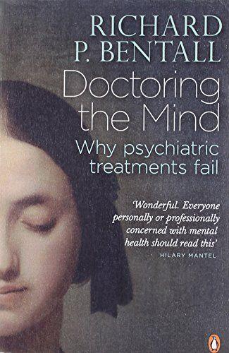 Doctoring the Mind: Why psychiatric treatments fail by Richard P Bentall http://www.amazon.co.uk/dp/0141023694/ref=cm_sw_r_pi_dp_xDC7vb1EANADN
