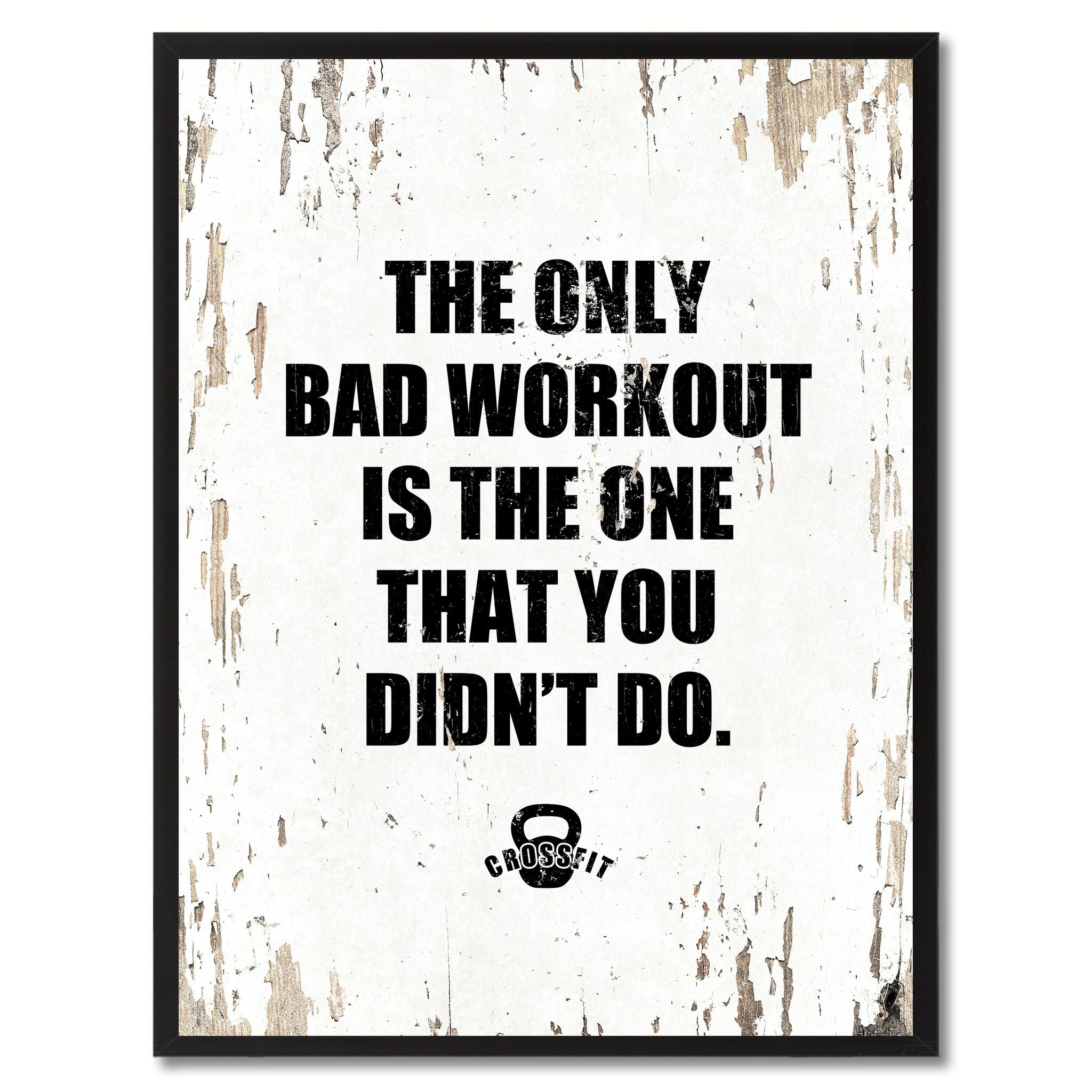 The Only Bad Workout Is The One That You Didn T Do Saying Canvas Print Black Picture Frame Home