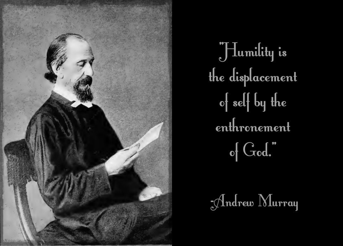 Humility Is The Displacement Of Self By The Enthronement Of God