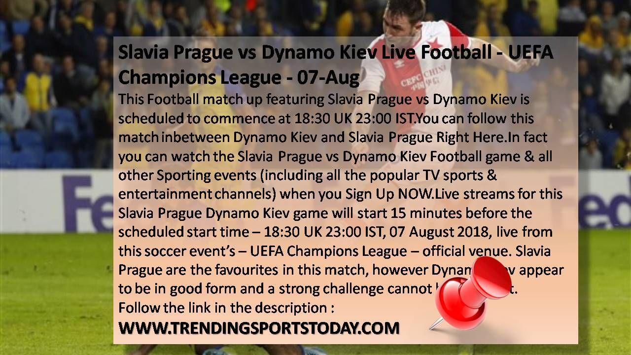 Slavia Prague Vs Dynamo Kiev Live Football Uefa Champions League 07 Aug Http Trendingspo Uefa Champions League Football Streaming Live Football Streaming