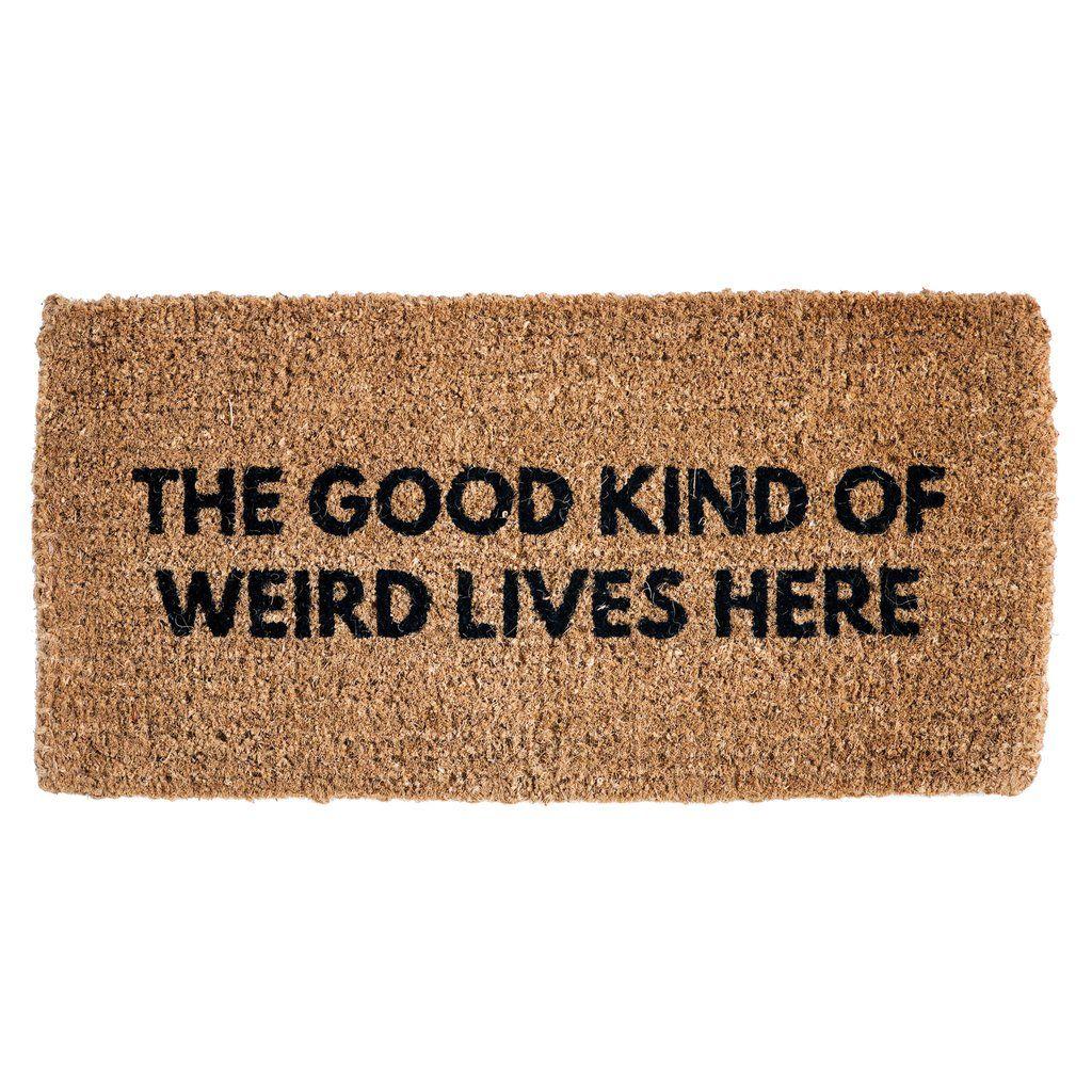 Good Kind Of Weird Doormat Door Mat Outdoor Door Mat Funny