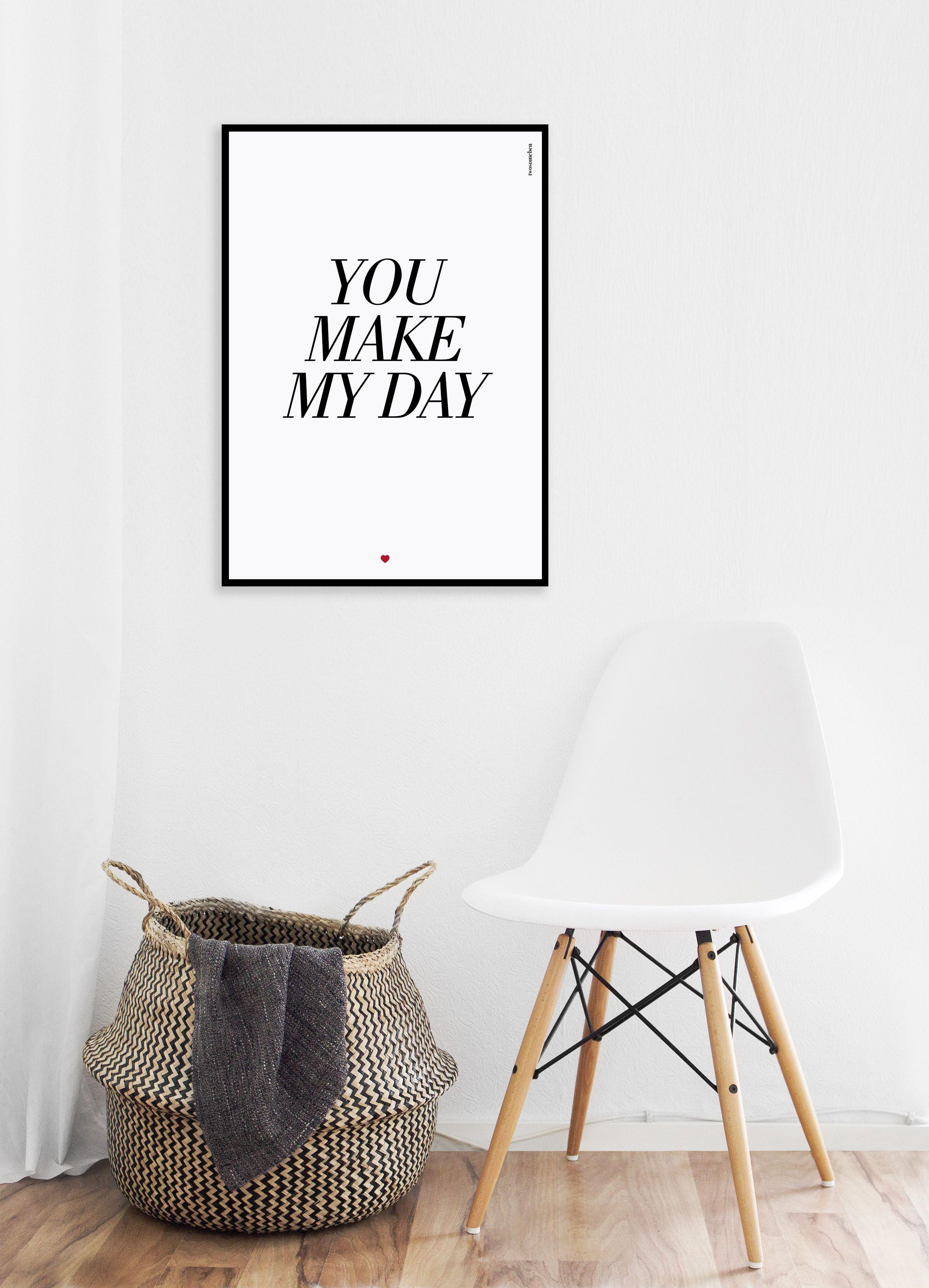 Lámina You Make My Day | Bonito