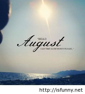 August Sayings On Pinterest August Pictures August Quotes Hello August