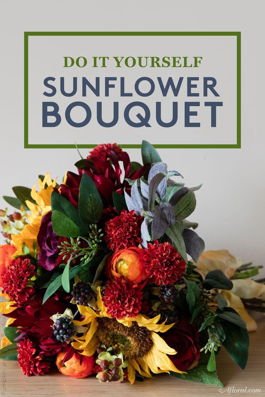 DIY Fall Sunflower Bouquet | Sunflowers | Pinterest | Sunflower ...