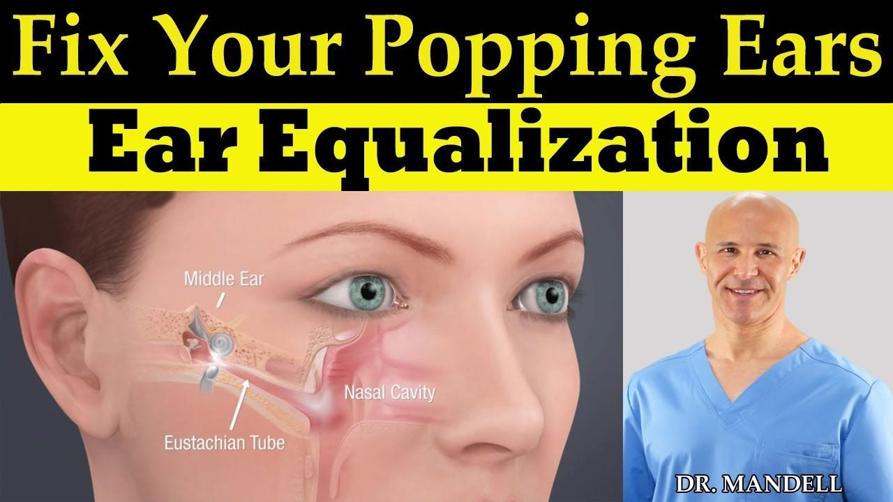 Fix Eustachian Tube Popping In Ears Fast Drainage Equalization Techniques Dr Alan Mandell Dc How To Pop Ears Pop Ears Remedy Eustachian Tube Dysfunction