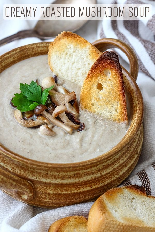 Creamy Roasted Mushroom Soup Simple ingredients and 35 minutes is all it takes to make this Creamy Roasted Mushroom Soup. Rich in flavor, comforting and warming this mushroom soup is a must try this winter.