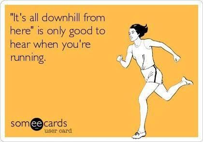 Sometimes going downhill is a good thing.