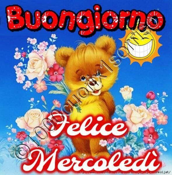Famoso Buongiorno ..è mercoledì | Buon Giorno Italia | Pinterest  YT45