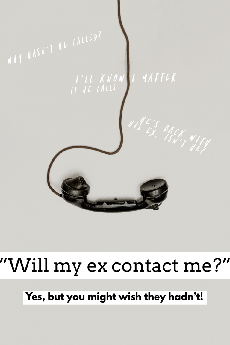 Will my ex contact me? Will he call? Yes, but you might wish they
