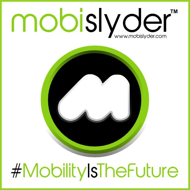 Mobislyder #MobilityIsTheFuture www.mobislyder.com