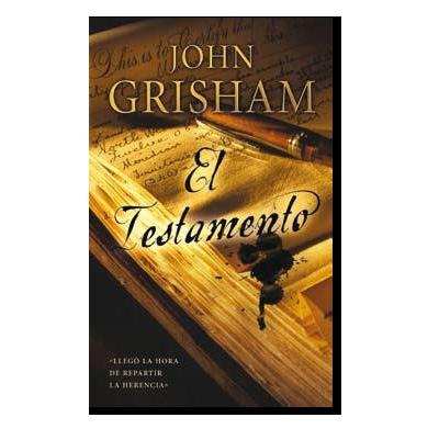 El Testamento The Testament 1999 Hasta El último Día Y Hasta La última Hora Soy Un Viejo Solitario A Quien Nadie Ama Enfermo Rese John Grisham John Blog