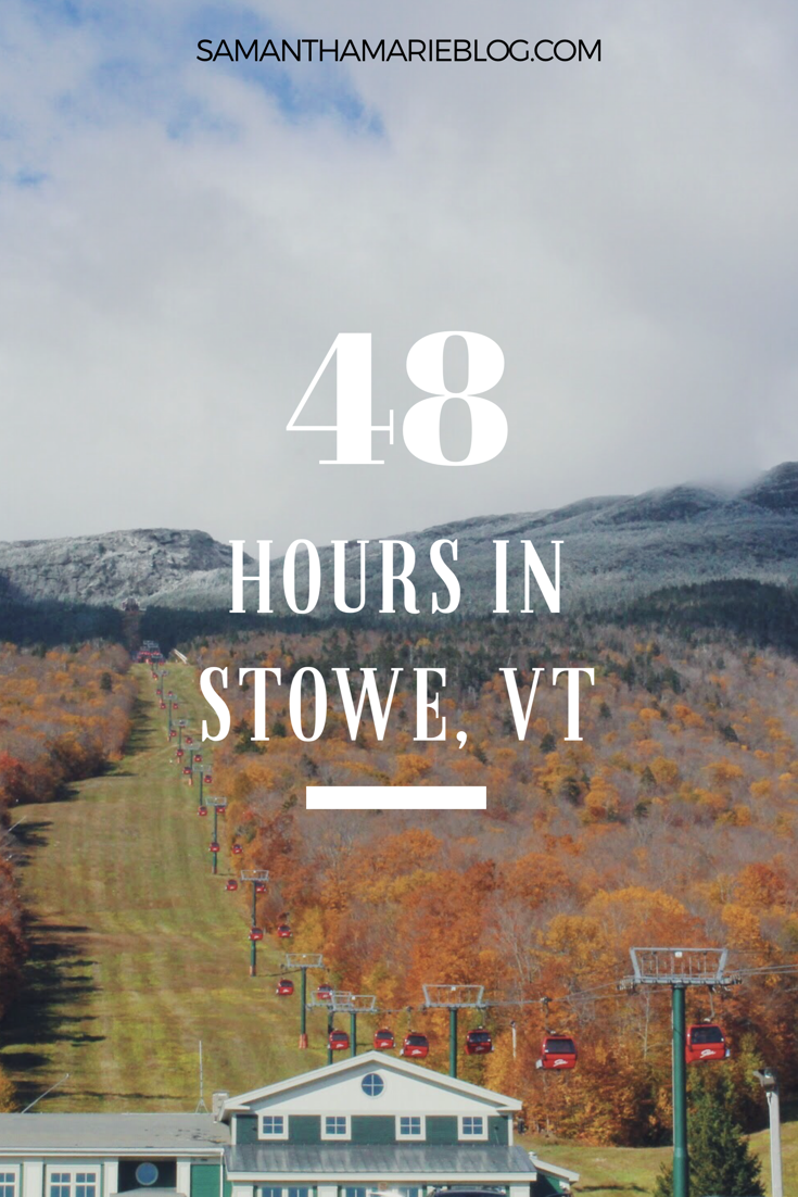 48 Hours In Stowe Vermont Maine Road Trip Stowe Vermont