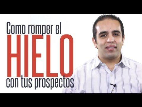Como Romper El Hielo Con Un Prospecto Curso De Ventas 5 Youtube Romper El Hielo Como Tener Exito Hielo