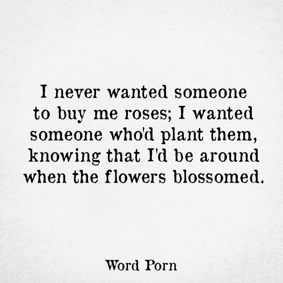 Lifes Quotes And Sayings I Never Wanted Someone To Buy Me Roses  Words  Pinterest