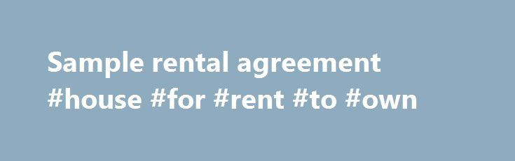 Sample rental agreement #house #for #rent #to #own   rentanef2