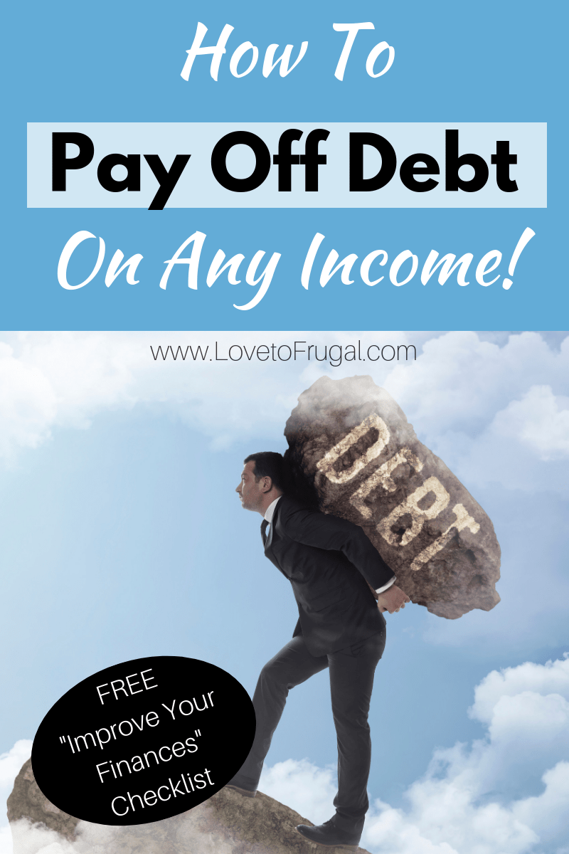 14 Ways To Pay Off Debt And Get Your Life Back Love To Frugal Debt Payoff Debt Free Debt