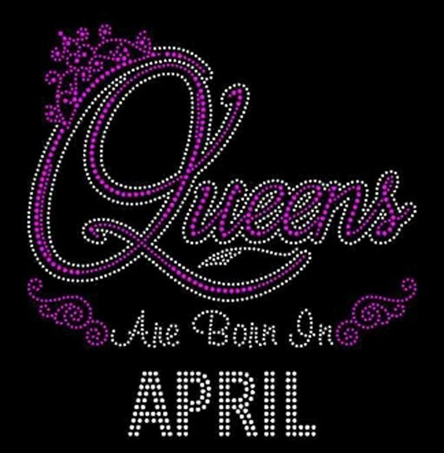 752d27a8c Queens Are Born in April (9.25x9 | Birthday Bling Shirts | July born ...