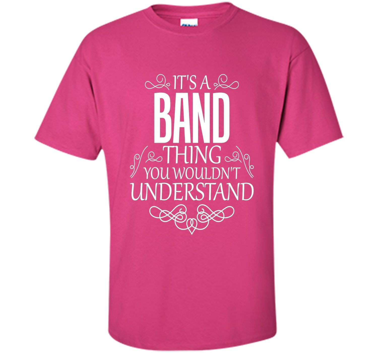 It's A Band Thing You Wouldn't Understand T-Shirt