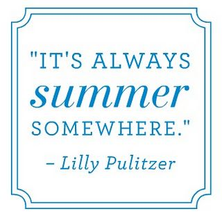 """""""It's always summer somewhere."""" Yeah, it's known as Los Angeles, Lilly."""