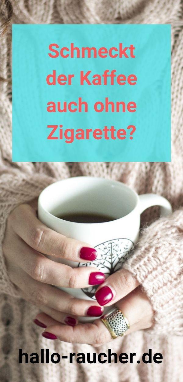 Schmeckt der Kaffee auch ohne Zigarette?