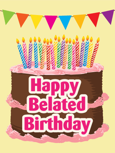 Send Free Happy Belated Birthday Cake Card to Loved Ones on ...