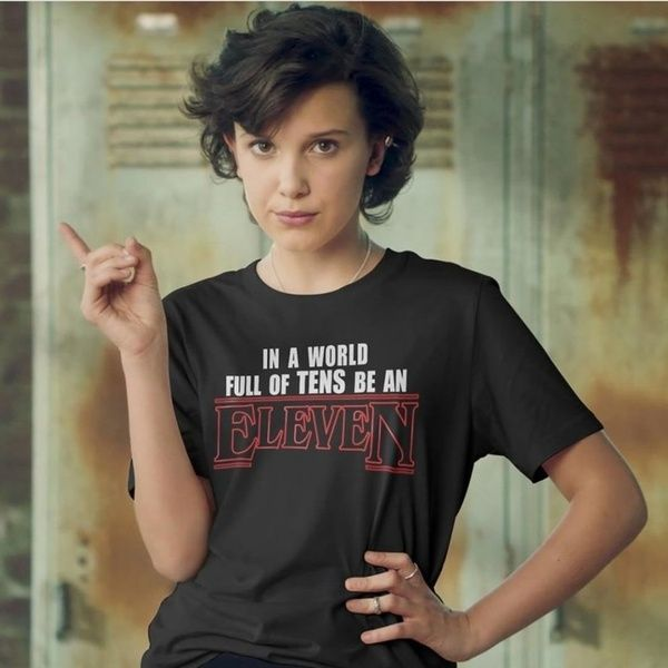 Stranger Things In A World Full Of Tens Be An Eleven Unisex T-Shirt Eleven Same Style Short Sleeve T Shirts